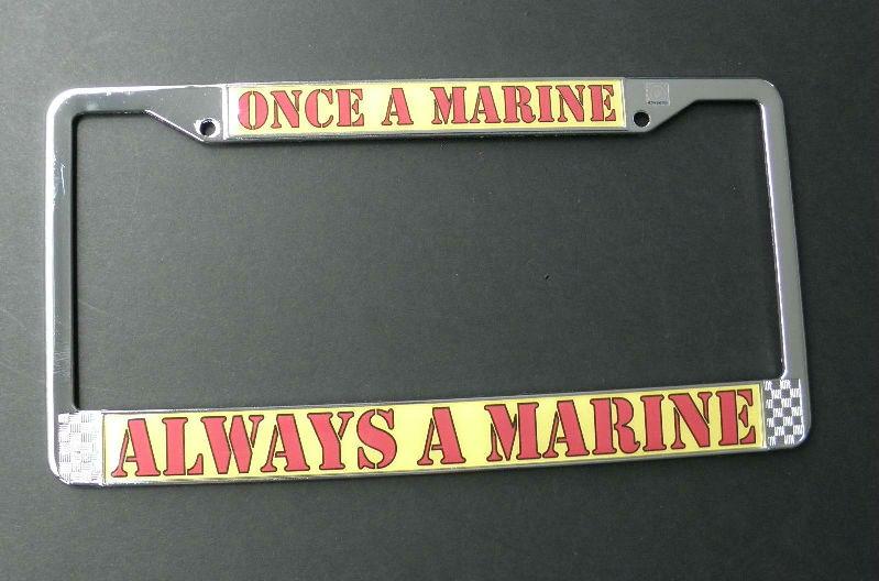 ONCE A MARINE ALWAYS A MARINE Metal License Plate Frame