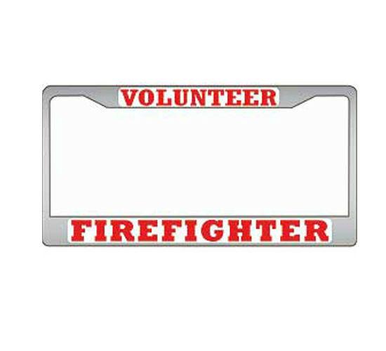 Volunteer Fire Fighter Firefighter Chrome Plated License Plate Frame ...